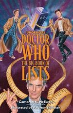 Unofficial Doctor Who : The Big Book of Lists - Cameron K. McEwan