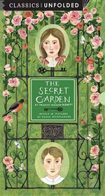 The Secret Garden Unfolded : Retold in Pictures by Becca Stadtlander - See the World's Greatest Stories Unfold in 14 Scenes - Becca Stadtlander