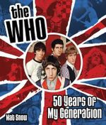 The Who : Fifty Years of My Generation - Mat Snow