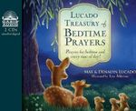 Lucado Treasury of Bedtime Prayers (Library Edition) : Prayers for Bedtime and Every Time of Day! - Max Lucado