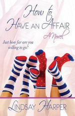 How to Have an Affair - Lindsay Harper