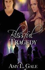 Blissful Tragedy - Amy L. Gale