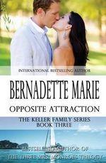 Opposite Attraction - Bernadette Marie