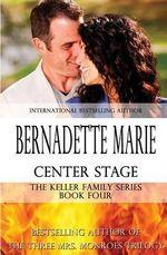 Center Stage - Bernadette Marie