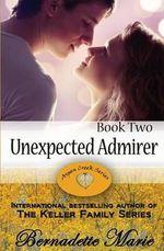 Unexpected Admirer - Bernadette Marie