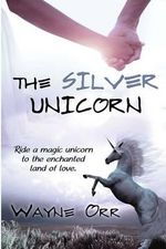 The Silver Unicorn - Wayne Orr