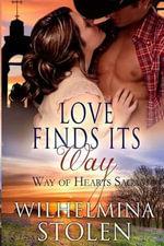 Love Finds Its Way - Wilhelmina Stolen