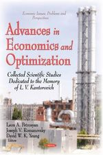 Advances in Economics and Optimization : Collected Scientific Papers Dedicated to the Memory of I. V. Kantorovich - David Wing-Kay Yeung