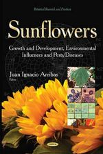 Sunflowers : Growth & Development, Environmental Influences & Pests / Diseases