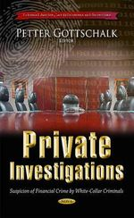 Private Investigations : Suspicion of Financial Crime by white-Collar Criminals - Petter Gottschalk
