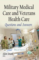 Military Medical Care and Veterans Health Care : Questions and Answers