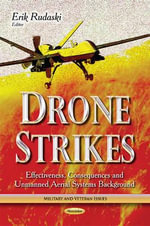 Drone Strikes : Effectiveness, Consequences and Unmanned Aerial Systems Background