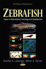 Zebrafish : Topics in Reproduction, Toxicology and Development