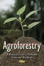 Agroforestry : A Practical Guide to Profitable Farms and Woodlands