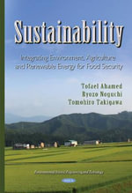 Sustainability : Integrating Agriculture, Environment, and Renewable Energy for Food Security - Tofael Ahamed