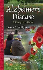 Alzheimer's Disease : A Caregivers Guide