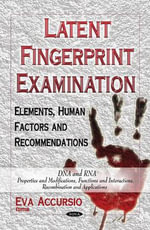 Latent Fingerprint Examination : Elements, Human Factors and Recommendations