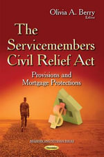 The Servicemembers Civil Relief Act : Provisions and Mortgage Protections