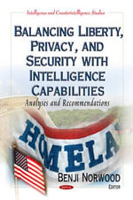 Balancing Liberty, Privacy, and Security with Intelligence Capabilities : Analyses and Recommendations