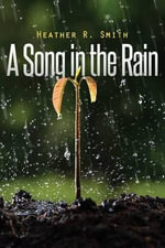 A Song in the Rain - Heather R Smith