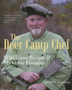 The Deer Camp Chef : Wild Game Recipes & My Other Favorites - Ronnie Madding
