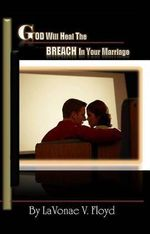 God Will Heal the Breach in Your Marriage - Lavonae V Floyd