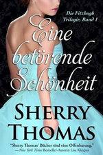 Eine Betorende Schonheit : Die Fitzhugh Trilogie, Band 1 - Sherry Thomas
