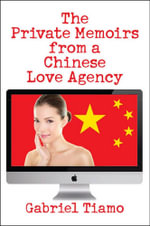 The Private Memoirs from a Chinese Love Agency - Gabriel Tiamo