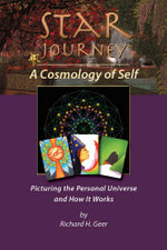 Star Journey - A Cosmology of Self / Picturing The Personal Universe And How It Works - Richard H. Geer