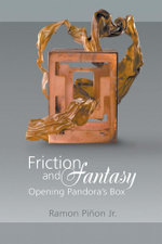 Friction and Fantasy : Opening Pandora's Box - Ramon Piñon Jr.