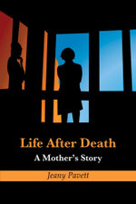Life After Death : A Mother's Story - Jeany Pavett