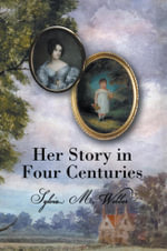 Her Story in Four Centuries - Sylvia Webber