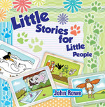 Little Stories for Little People - John, Qc Rowe