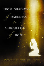 From Shadows of Darkness to Silhouettes of Hope - Dorothy Henderson Boozer