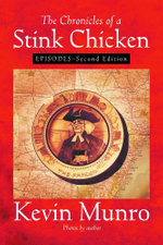 The Chronicles of a Stink Chicken : Episodes - Second Edition - Kevin Munro