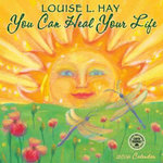 You Can Heal Your Life : Louise L. Hay - Louise L Hay