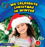 We Celebrate Christmas in Winter - Rebecca Felix