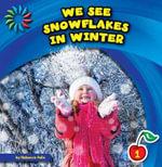 We See Snowflakes in Winter - Rebecca Felix