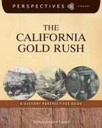 The California Gold Rush : A History Perspectives Book - Marcia Amidon Lusted