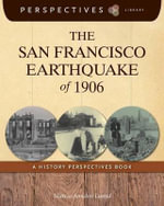 The San Francisco Earthquake of 1906 : A History Perspectives Book - Maria Amidon Lusted