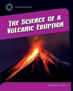 The Science of a Volcanic Eruption - Samantha Bell