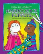 Making Sock Puppets - Kathleen Petelinsek