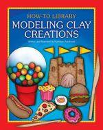 Modeling Clay Creations - Kathleen Petelinsek