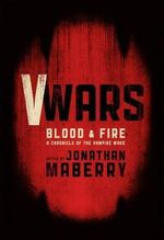 V Wars : Blood and Fire - Joe McKinney