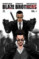 Blaze Brothers : Volume 1 - Marat Mychaels
