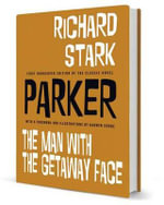 Parker : The Man With the Getaway Face - Richard Stark