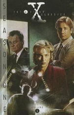 The X-Files Classics : Season One Volume 1 - Chris Carter