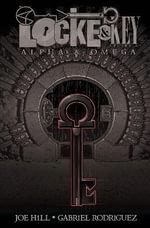 Locke & Key : Alpha & Omega Volume 6 - Joe Hill