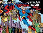 Superman the Silver Age Newspaper Dailies : 1963-1966 Volume 3 - Wayne Boring