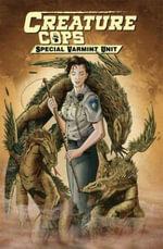 Creature Cops : Special Varmint Unit - Fernando Melek